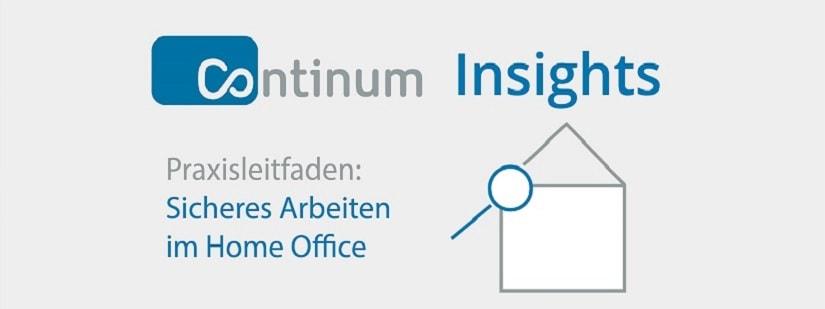 White Paper zum Thema Praxisleitfaden IT-Security im Home Office des Managed Hosting und Cloud Services Anbieters Continum AG aus Freiburg im Breisgau.